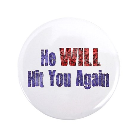 """He Will Hit You Again 3.5"""" Button"""