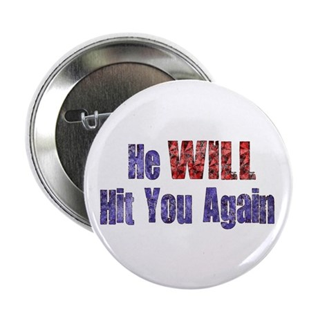 """He Will Hit You Again 2.25"""" Button (100 pack)"""