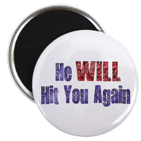 """He Will Hit You Again 2.25"""" Magnet (10 pack)"""