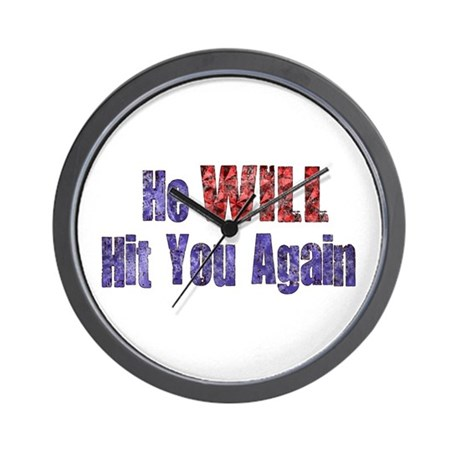 He Will Hit You Again Wall Clock