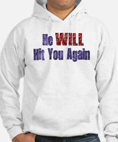 He Will Hit You Again Hoodie