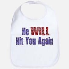 He Will Hit You Again Bib