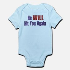 He Will Hit You Again Infant Bodysuit