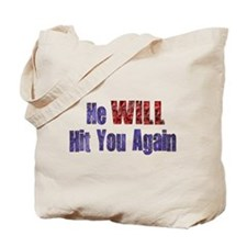 He Will Hit You Again Tote Bag