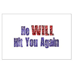 He Will Hit You Again Posters