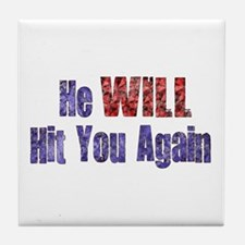 He Will Hit You Again Tile Coaster