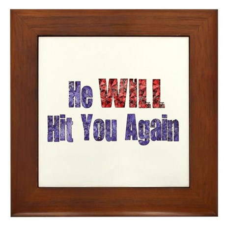 He Will Hit You Again Framed Tile