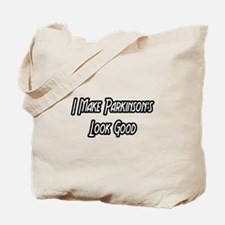 """Parkinson's...Look Good"" Tote Bag"