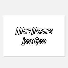"""I Make Migraines Look Good"" Postcards (Package of"