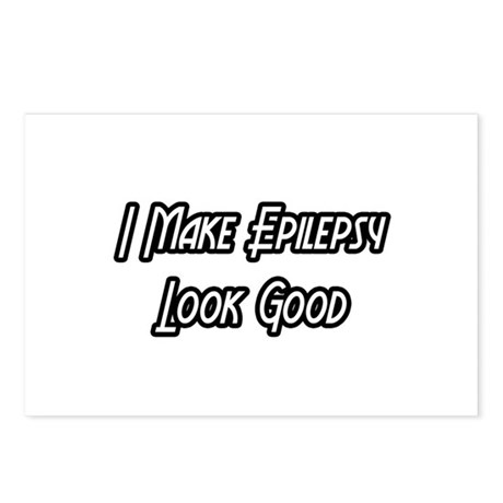 """I Make Epilepsy Look Good"" Postcards (Package of"