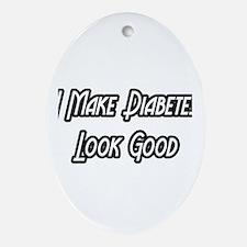 """I Make Diabetes Look Good"" Oval Ornament"