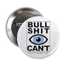 """BULL SHIT EYE CAN'T 2.25"""" Button"""