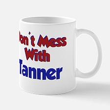 Don't Mess Tanner Mug