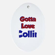 Gotta Love Collin Oval Ornament