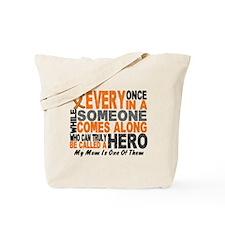 HERO Comes Along 1 Mom LEUKEMIA Tote Bag