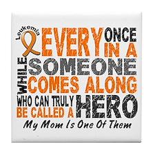 HERO Comes Along 1 Mom LEUKEMIA Tile Coaster