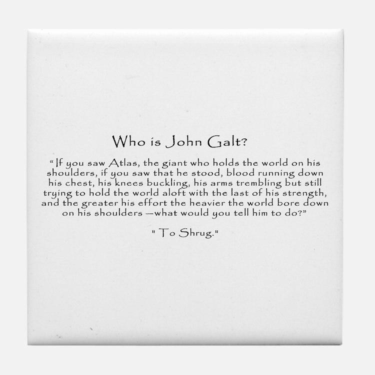 Who is John Galt? Atlas Shrugged Tile Coaster