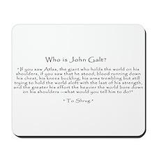 Who is John Galt? Atlas Shrugged Mousepad