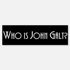 Who is John Galt? Atlas Shrugged Bumper Car Car Sticker