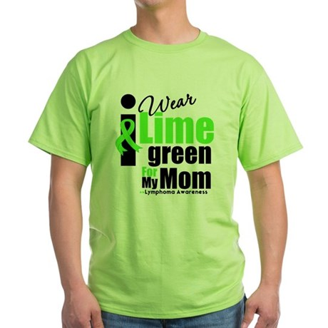 I Wear Lime Green For My Mom Green T-Shirt