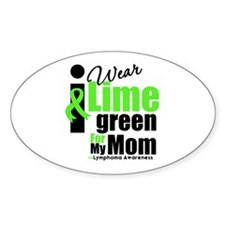 I Wear Lime Green For My Mom Oval Sticker (50 pk)