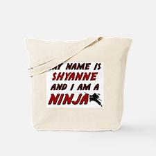 my name is shyanne and i am a ninja Tote Bag