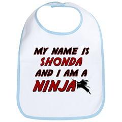 my name is shonda and i am a ninja Bib