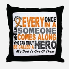 HERO Comes Along 1 Dad LEUKEMIA Throw Pillow