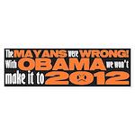 The Mayans were WRONG! Bumper Sticker