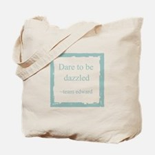 Dare to be dazzled Tote Bag