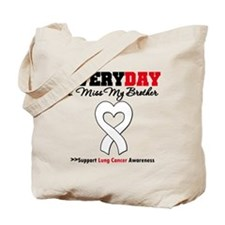LungCancer MissMyBrother Tote Bag