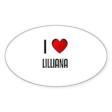 I LOVE LILLIANA Oval Decal