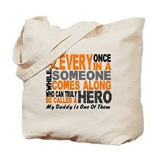 HERO Comes Along 1 Daddy LEUKEMIA Tote Bag