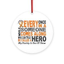 HERO Comes Along 1 Daddy LEUKEMIA Ornament (Round)