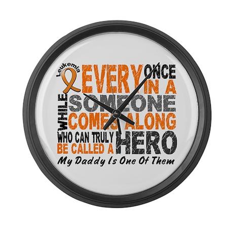 HERO Comes Along 1 Daddy LEUKEMIA Large Wall Clock