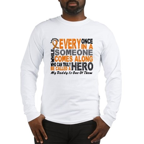HERO Comes Along 1 Daddy LEUKEMIA Long Sleeve T-Sh