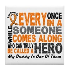 HERO Comes Along 1 Daddy LEUKEMIA Tile Coaster