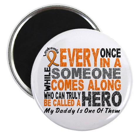 "HERO Comes Along 1 Daddy LEUKEMIA 2.25"" Magnet (10"