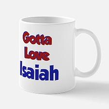Gotta Love Isaiah Mug