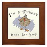 I'm A Turkey Framed Tile