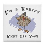 I'm A Turkey Tile Coaster