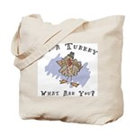 I'm A Turkey Tote Bag