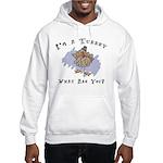I'm A Turkey Hooded Sweatshirt