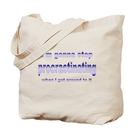 stop procrastinating Tote Bag