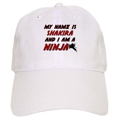 my name is shakira and i am a ninja Baseball Cap