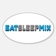 Eat Sleep Mix Oval Decal