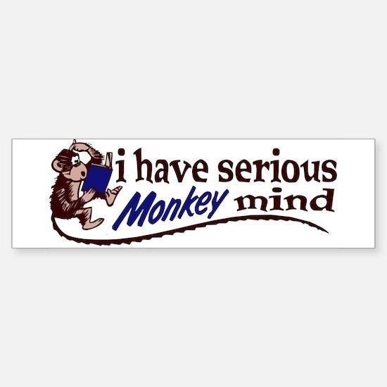 Serious monkey mind Bumper Bumper Bumper Sticker
