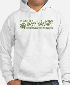 Tobacco Kills Pot Won't Hoodie