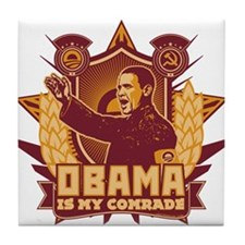 Barack Is My Comrade! Tile Coaster