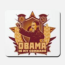 Barack Is My Comrade! Mousepad